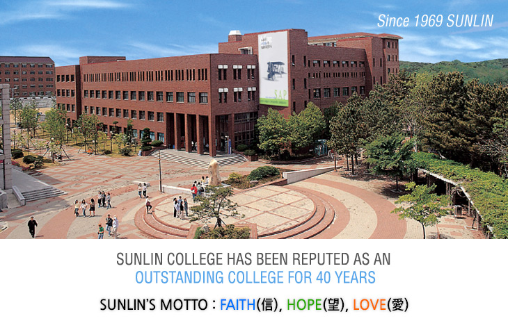 SUNLIN COLLEGE HAS BEEN REPUTED AS AN OUTSTANDING COLLEGE FOR 40 YEARS, SUNLIN'S MOTTO - FAITH(信), HOPE(望), LOVE(愛)